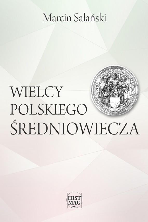 okładka Wielcy polskiego średniowieczaebook   EPUB, MOBI   Marcin Sałański