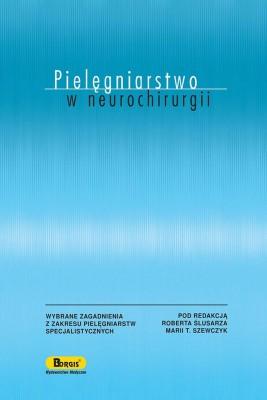 okładka Pielęgniarstwo w neurochirurgii, Ebook | Robert  Ślusarz, Maria  Szewczyk