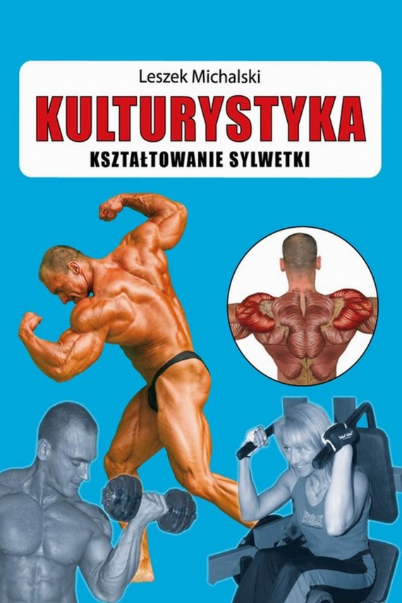 okładka Kulturystyka Kształtowanie sylwetkiebook | PDF | Leszek  Michalski