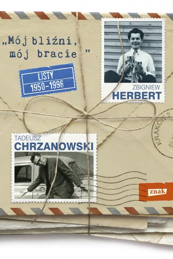 okładka Mój bliźni, mój bracie. Listy 1950–1998ebook | EPUB, MOBI | Zbigniew Herbert, Tadeusz Chrzanowski