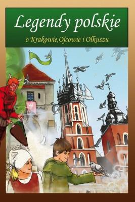 okładka Legendy polskie o Krakowie, Ojcowie i Olkuszu, Ebook | Małgorzata  Korczyńska, Katarzyna  Rożek