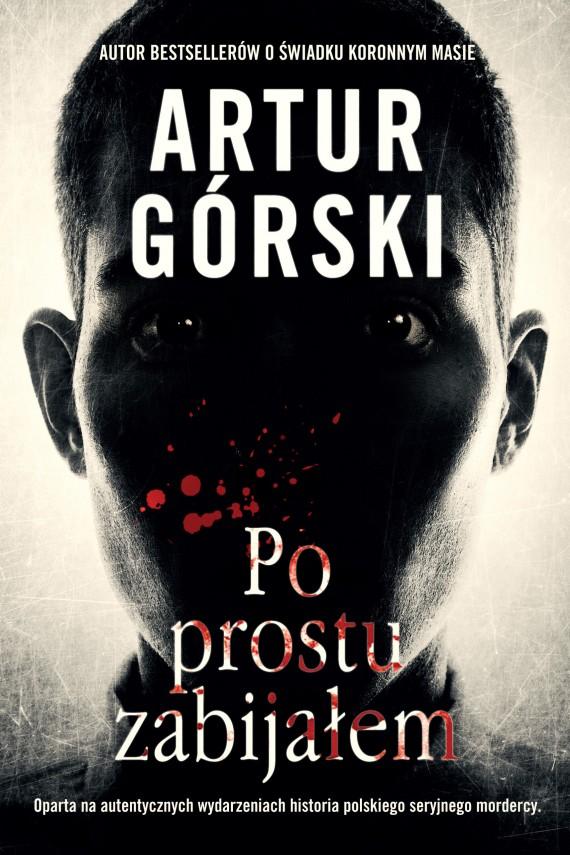 okładka Po prostu zabijałemebook | EPUB, MOBI | Artur Górski