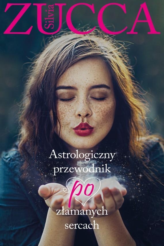 okładka Astrologiczny przewodnik po złamanych sercachebook | EPUB, MOBI | Silvia Zucca, Karolina Stańczyk