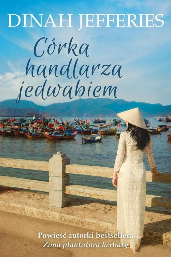 okładka Córka handlarza jedwabiem. Ebook | EPUB, MOBI | Dinah Jefferies