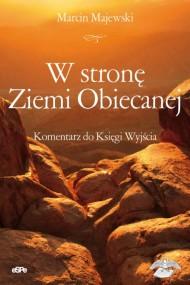okładka W stronę ziemi Obiecanej. Ebook | PDF | Marcin Majewski