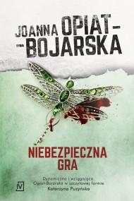 okładka Niebezpieczna gra. Ebook | EPUB,MOBI | Joanna Opiat-Bojarska