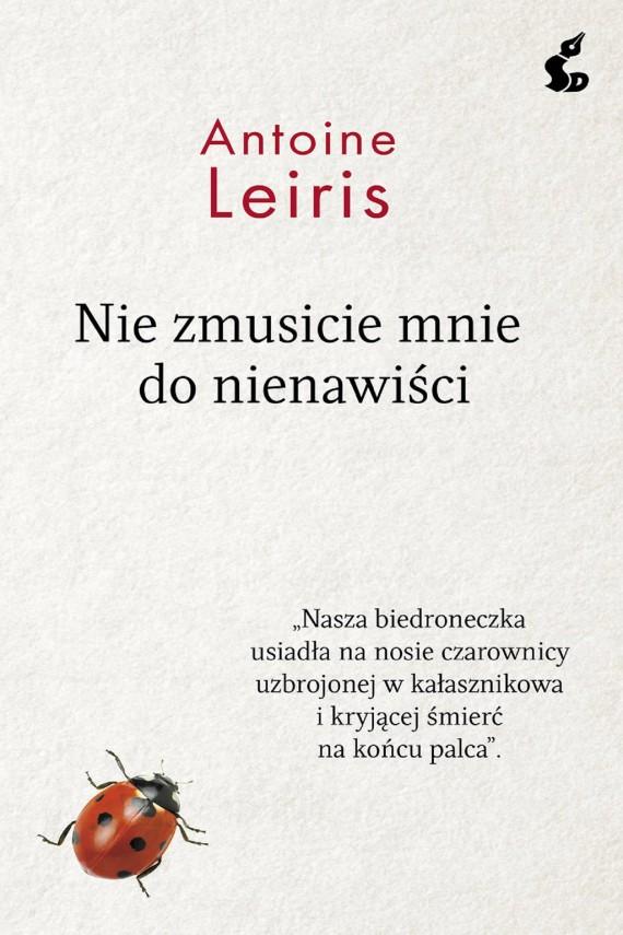 okładka Nie zmusicie mnie do nienawiści. Ebook | EPUB, MOBI | Antoine Leiris, Stanisław Kroszczyński