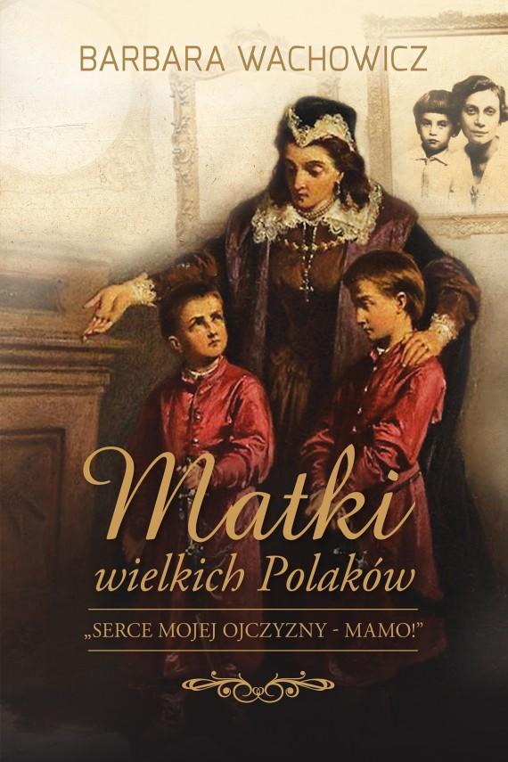 okładka Matki Wielkich Polakówebook   EPUB, MOBI   Barbara Wachowicz