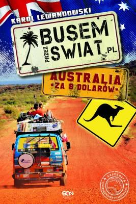 okładka Busem przez świat. Australia za 8 dolarów, Ebook | Karol Lewandowski
