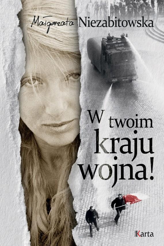 okładka W twoim kraju wojna!ebook | EPUB, MOBI | Małgorzata Niezabitowska