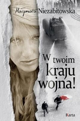 okładka W twoim kraju wojna!, Ebook | Małgorzata Niezabitowska