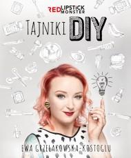 okładka Tajniki DIY z Red Lipstick Monster. Ebook | papier | Ewa Grzelakowska-Kostoglu