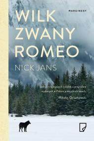 okładka Wilk zwany Romeo, Ebook | Grażyna  Mastalerz, Adam Pluszka, Anna Pol, Nick  Jans