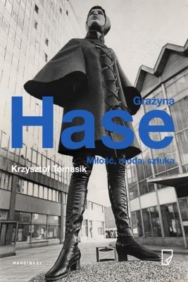 okładka Grażyna Hase. Miłość, moda, sztuka, Ebook | Krzysztof Tomasik