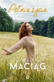 okładka Pełnia życia. Ebook | papier | Agnieszka Maciąg