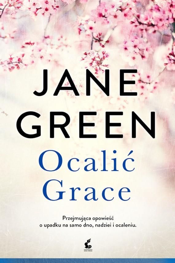 okładka Ocalić Grace. Ebook | EPUB, MOBI | Jane  Green, Katarzyna Różycka