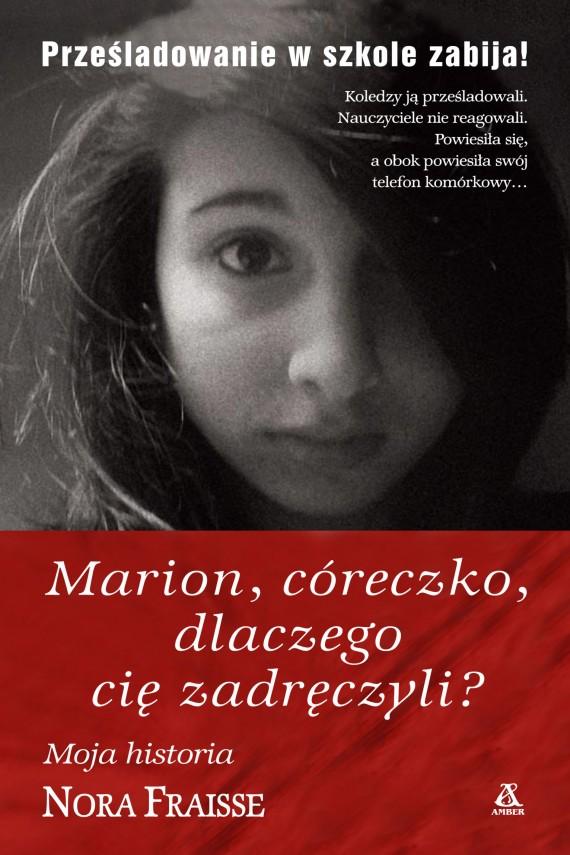 okładka Marion, córeczko, dlaczego cię zadręczyli?. Ebook | EPUB, MOBI | Nora Fraisse