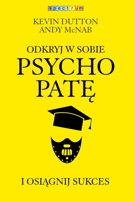 okładka Odkryj w sobie psychopatę i osiągnij sukcesebook | EPUB, MOBI | Andy McNab, Kevin Dutton, Jan Wąsiński