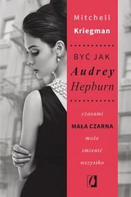 okładka Być jak Audrey Hepburn, Ebook | Mitchell Kriegman