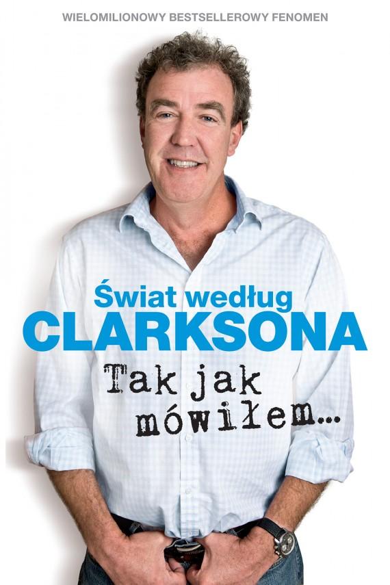 okładka Świat według Clarksona. Tak jak mówiłem…ebook | EPUB, MOBI | Jeremy Clarkson, Michał Strąkow